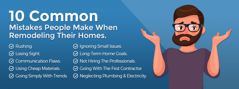 10 common mistakes people make when remodeling their home 1